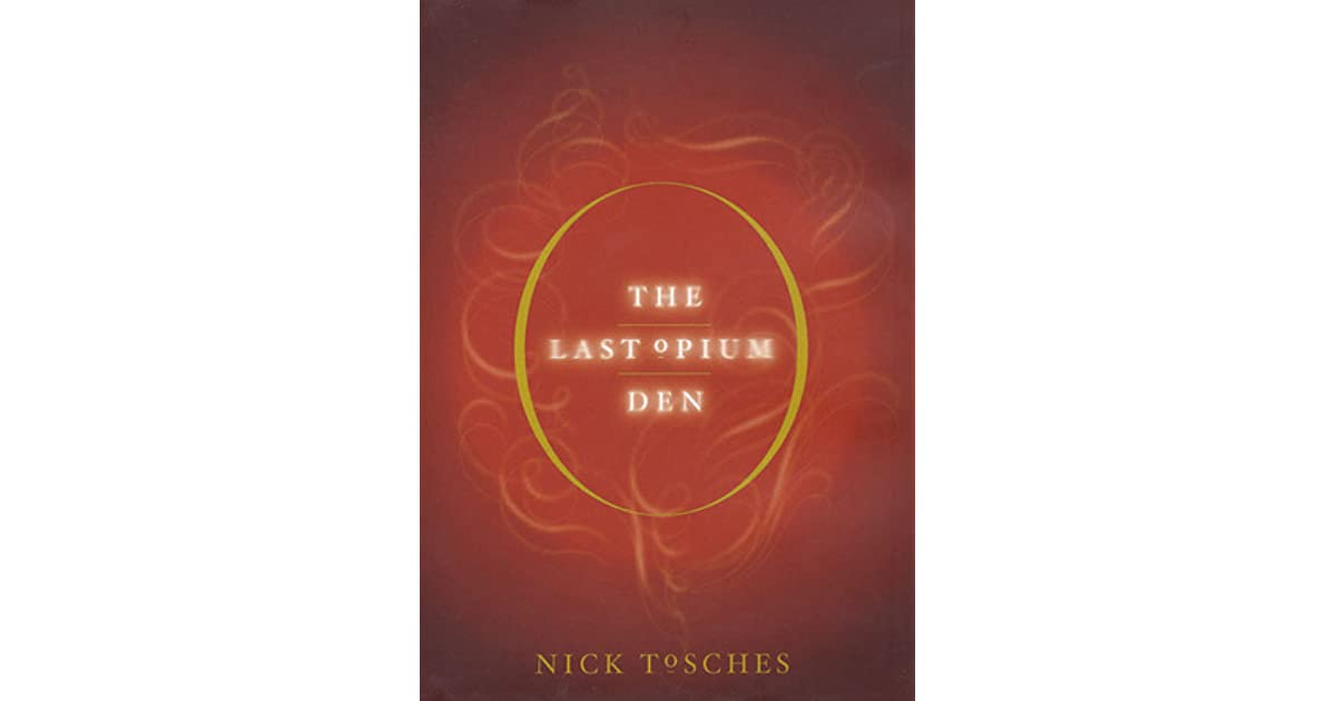 The Last Opium Den By Nick Tosches