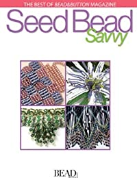 Best of Bead&Button Magazine: Seed Bead Savvy (Best of Bead & Button Magazine)