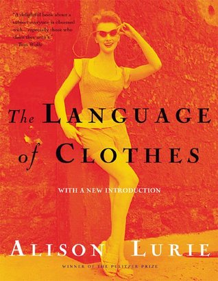 The Language of Clothes by Alison Lurie