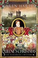 The Queene's Christmas (Elizabeth I Mysteries, #6)