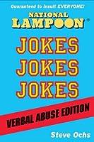 National Lampoon Jokes, Jokes, Jokes: Verbal Abuse Edition
