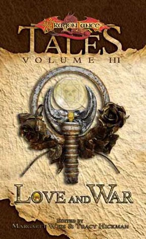 Love and War (Dragonlance: Tales I, #3) by Margaret Weis