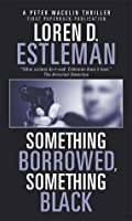 Something Borrowed, Something Black (Peter Macklin, #4)