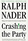 Review ebook Crashing the Party: Taking on the Corporate Government in an Age of Surrender by Ralph Nader