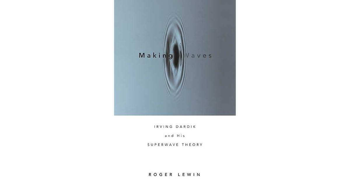 Making Waves:Irving Dardik and His Superwave Principle