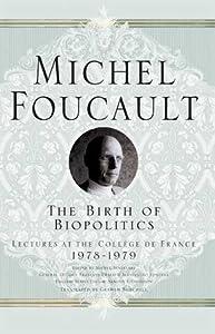 The Birth of Biopolitics: Lectures at the Collège de France, 1978-1979