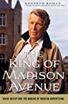The King of Madison Avenue: David Ogilvy and the Making of Modern Advertising audiobook review