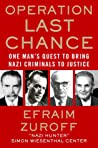 Operation Last Chance: One Man's Quest to Bring Nazi Criminals to Justice