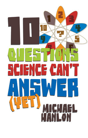10-Questions-Science-Can-t-Answer-Yet-A-Guide-to-the-Scientific-Wilderness