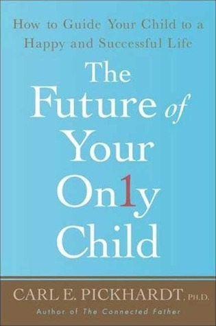 The-Future-of-Your-Only-Child-How-to-Guide-Your-Child-to-a-Happy-and-Successful-Life