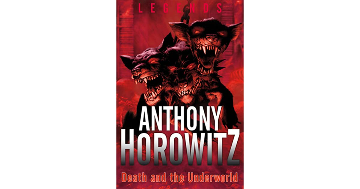 Death And The Underworld Legends 4 By Anthony Horowitz