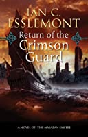 Return of the Crimson Guard (Novels of the Malazan Empire, #2)