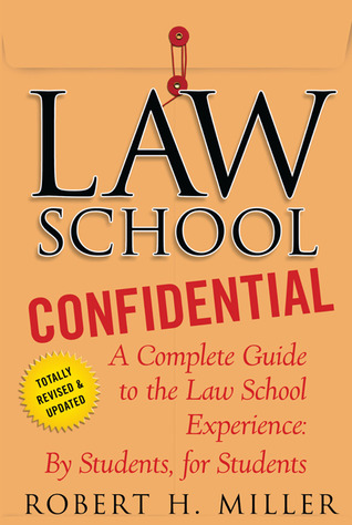 Law School Confidential: A Complete Guide to the Law School