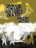 Onward Towards Our Noble Deaths