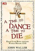 A Time to Dance, a Time to Die: Kisah Luar Biasa tentang Wabah Menari 1518