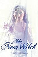 The Near Witch (The Near Witch, #1) by Victoria Schwab