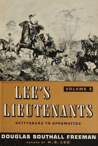 Lee's Lieutenants: A Study In Command, Volume III:  Gettysburg to Appomattox