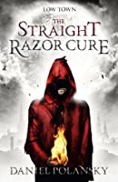 The Straight Razor Cure (Low Town, #1)
