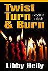 Twist Turn and Burn