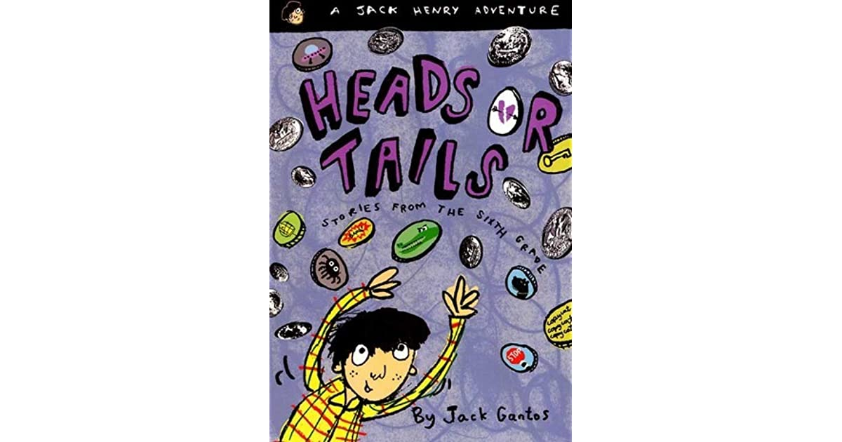 Heads or Tails: Stories from the Sixth Grade by Jack Gantos