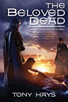 The Beloved Dead (Arthurian Mysteries, #3)