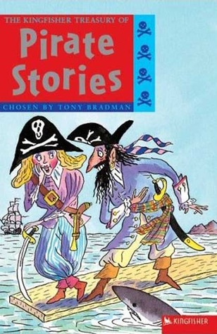 The Kingfisher Treasury of Pirate Stories (The Kingfisher Treasury of...)