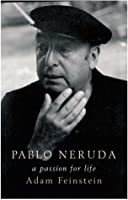 Pablo Neruda: A Passion for Life