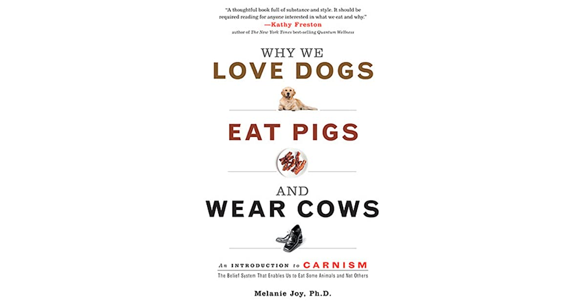 Why We Love Dogs, Eat Pigs, and Wear Cows: An Introduction