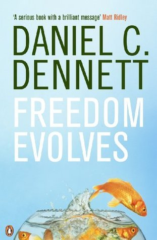 Dennett Freedom Evolves