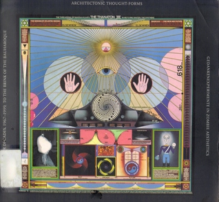 Architectonic Thought Forms: A Survey of the Art of Paul Laffoley, 1968 - 1999