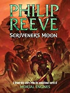 Scrivener's Moon (Fever Crumb, #3)