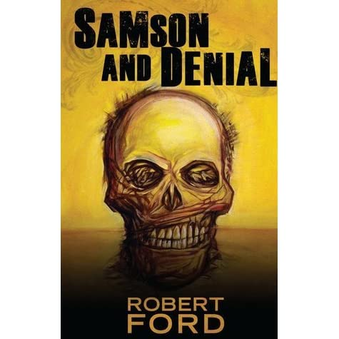 Review: Samson and Denial by Robert Ford