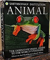 Animal (The Definitive Visual Guide to the World's Wildlife)