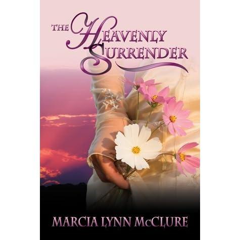 Read The Heavenly Surrender By Marcia Lynn Mcclure