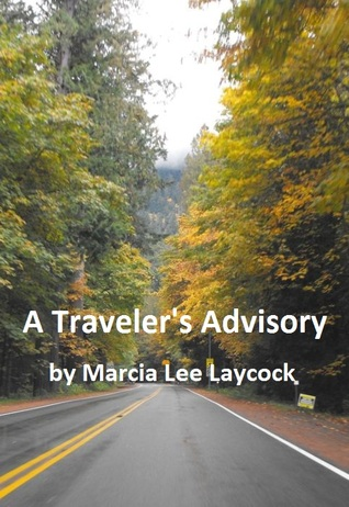 A Traveler's Advisory by Marcia Lee Laycock