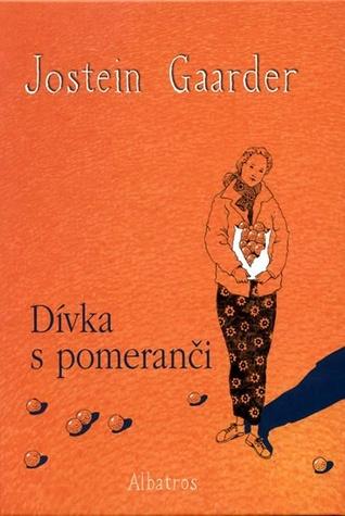 Dívka s pomeranči by Jostein Gaarder