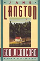 God in Concord (Homer Kelly Mystery #9)