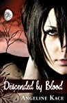 Descended by Blood by Angeline Kace