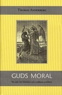 Guds moral: En essä om lidandets och ondskans problem