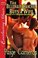 The Billionaire Rancher Buys a Wife (Wives for the Western Billionaires #2)