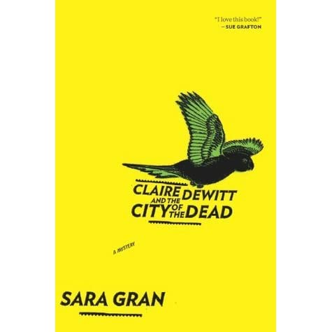 1. Claire DeWitt and the City of the Dead, Sarah Gran