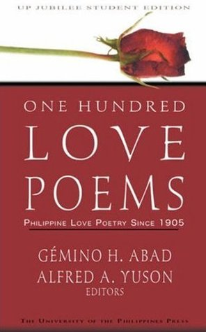 One Hundred Love Poems: Philippine Love Poetry Since 1905 by