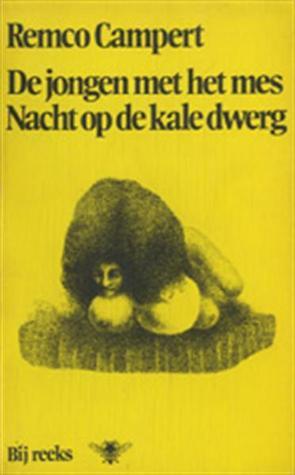 De Jongen Met Het Mes Nacht Op De Kale Dwerg Verhalen By