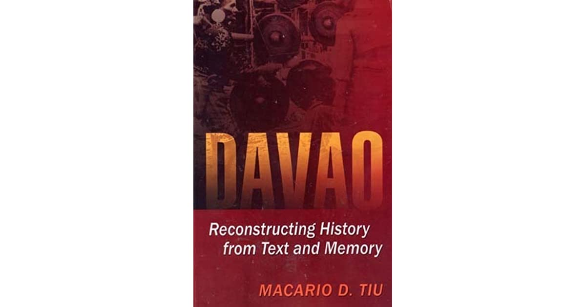 Davao: Reconstructing History from Text and Memory by Macario D  Tiu