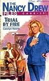 Trial by Fire (Nancy Drew Files, #15)