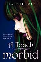 A Touch Morbid (A Touch Trilogy, #2)