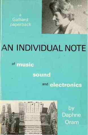 An Individual Note: Of Music, Sound And Electronics
