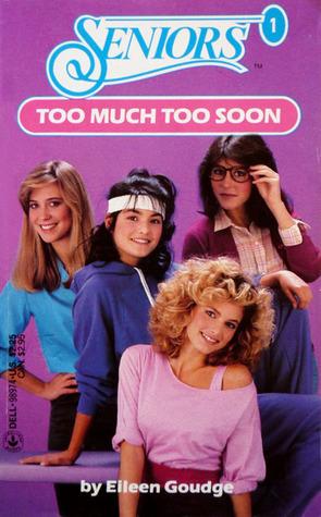 Too Much Too Soon (Seniors, #1)