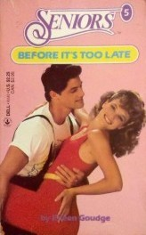 Before It's Too Late (Seniors, #5)