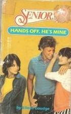 Hands Off, He's Mine (Seniors, #7)